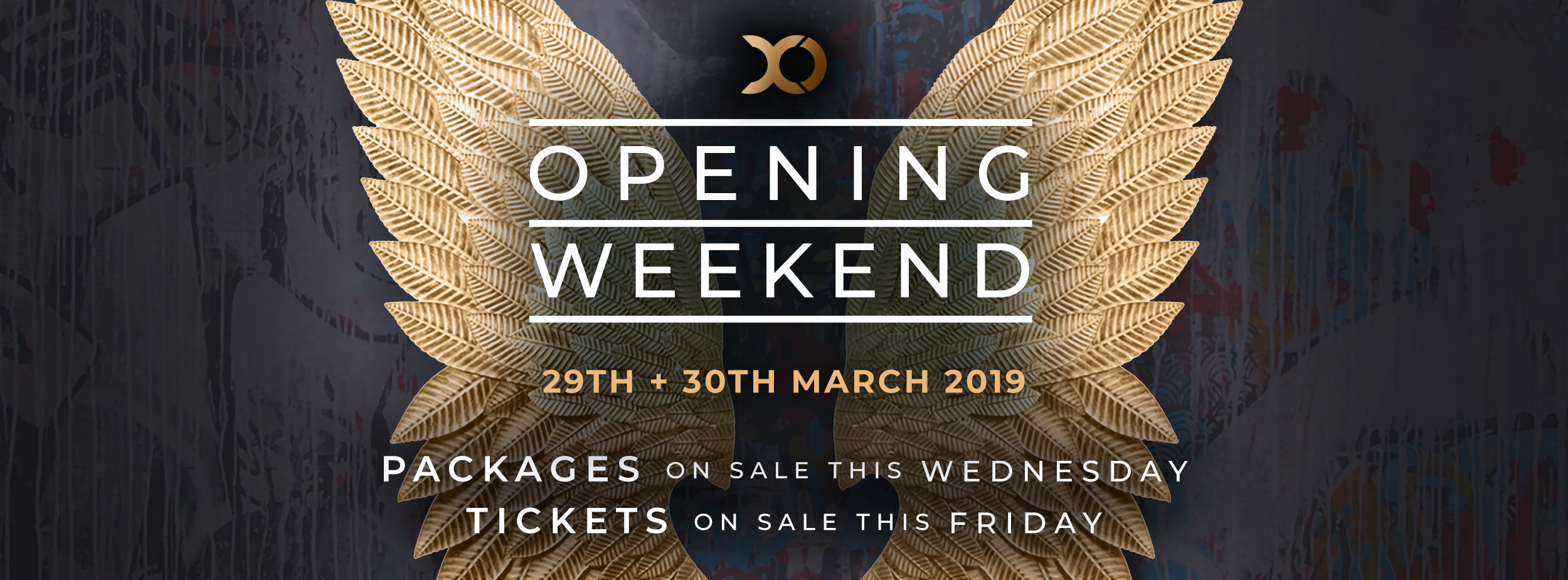 XO: The opening weekend. Packages and Tickets on sale soon
